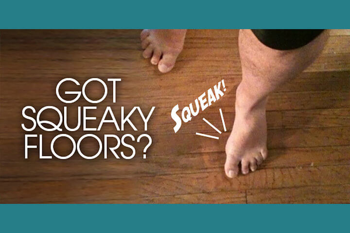 squeaky floors